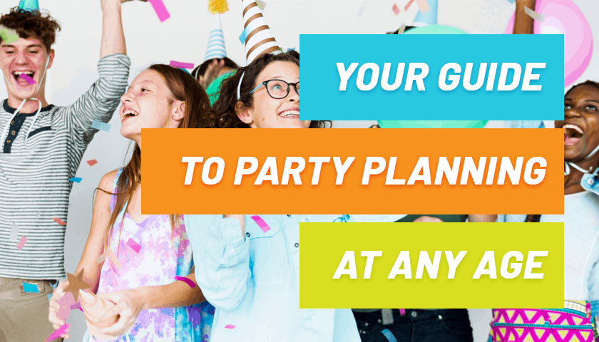 Children's Party Ideas: Your Guide To Planning Parties at Any Age