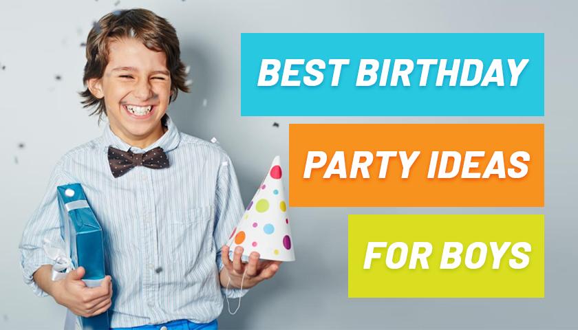 Best Birthday Party Ideas for Boys
